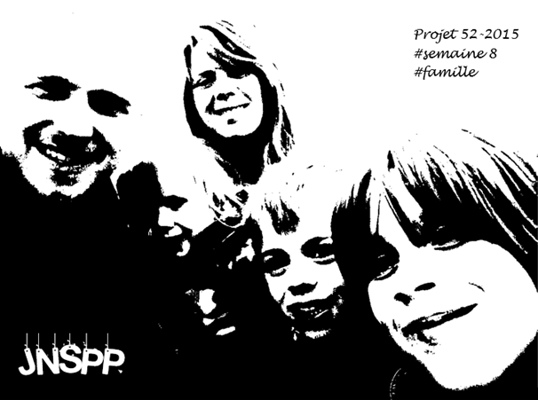 Projet 52-2015 #semaine 8 # famille